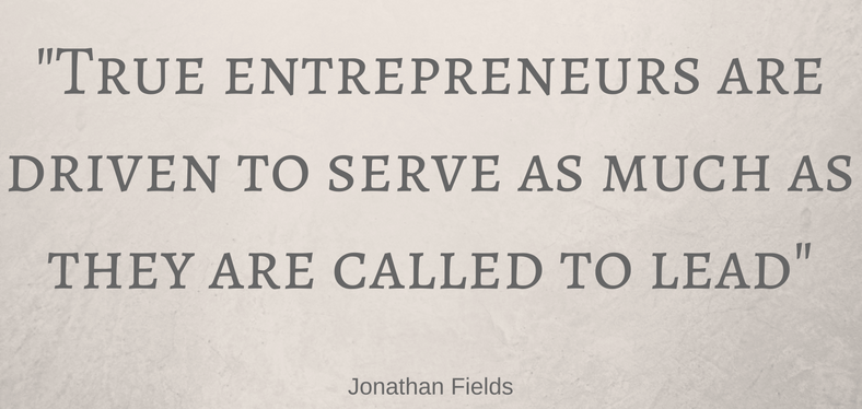 True entrepreneurs are driven to serve as much as they are called to lead