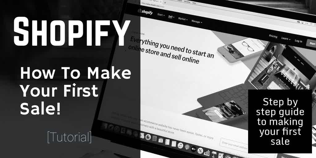Shopify Tutorial – How To Make Your First Sale [Case Study]